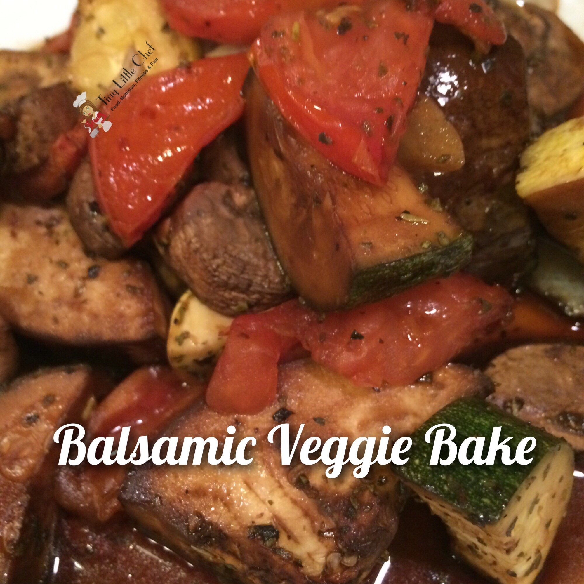 Tiny Little Chef Balsamic Veggie Bake