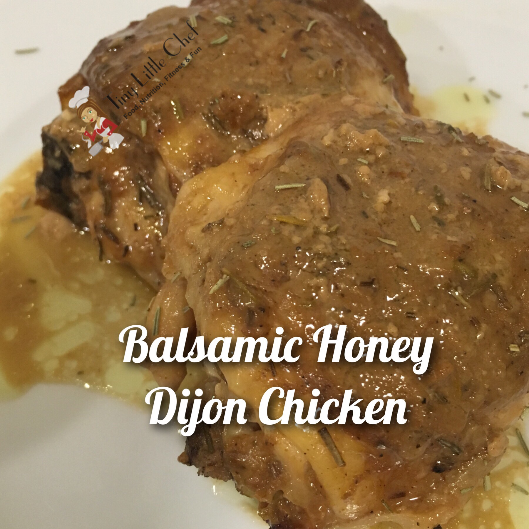 Tiny Little Chef Balsamic Honey Dijon Chicken
